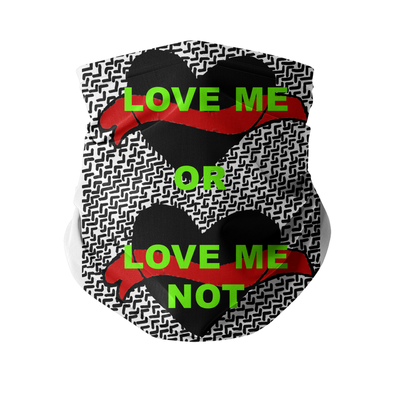 Love Me Not Neck Gaiter