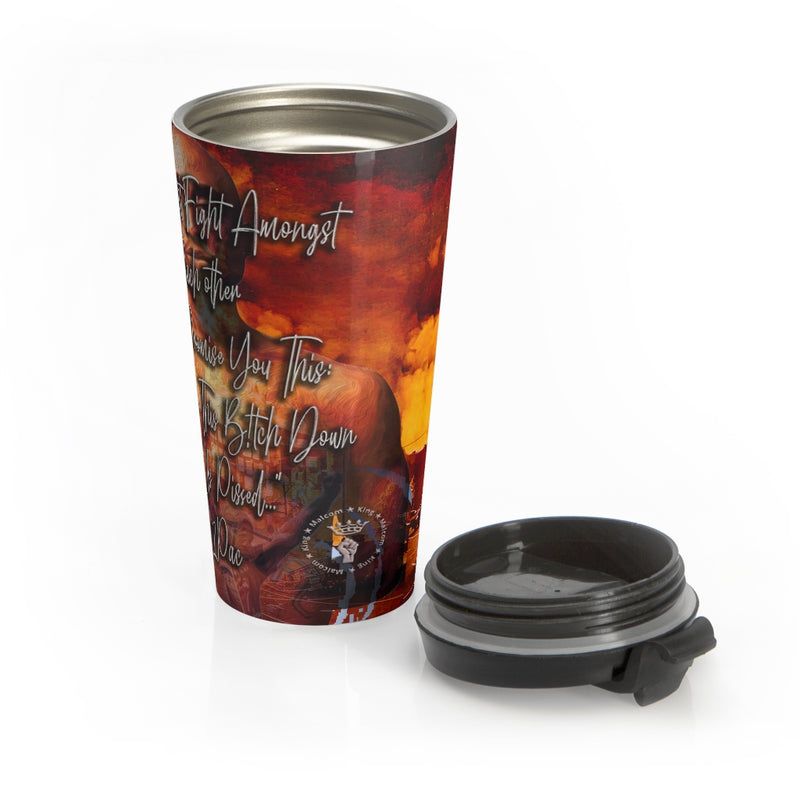 We'll Burn This Down Stainless -2Pac Steel Travel Mug