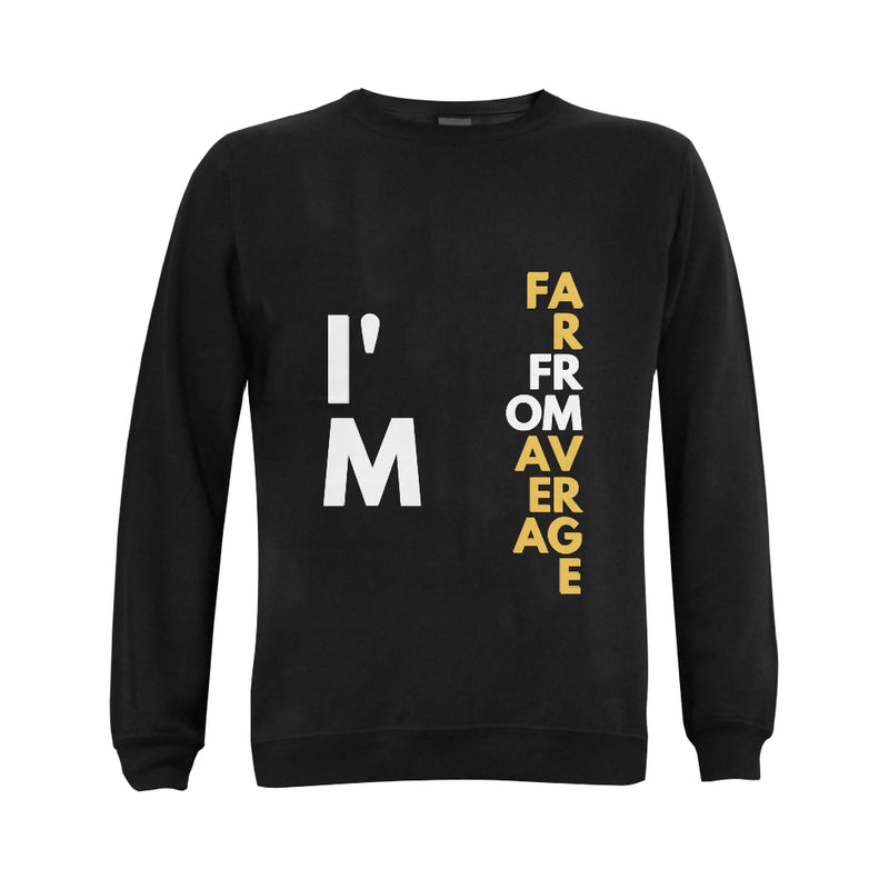 Far From Average UnisexCrewneck Sweatshirt (Motiv8Me Collection)