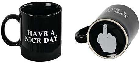 Have a Nice Day Coffee Mug, Funny Middle Finger at the Bottom, BLACK Ceramic Cup 10 OZ