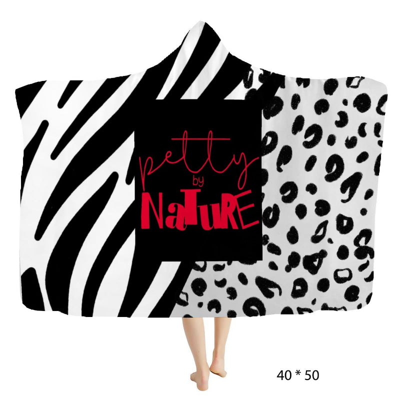 Pettytude, petty attitude, bitch, get their way, gag gift, gifts for her, wife, sister, mother, mom, dad, nature, natural, cheetah print, zebra, hooded blanket, hoodie, fleece,