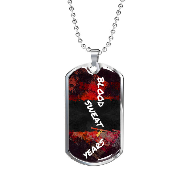 Blood Sweat and Years Custom Luxury Dog Tag Chain