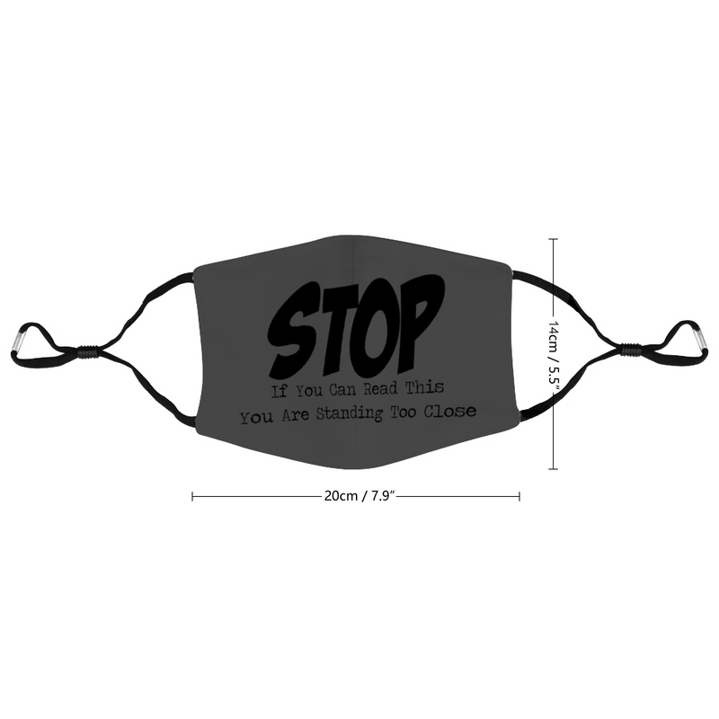 Stop Too Close Customizable Face Mouth Mask Cover