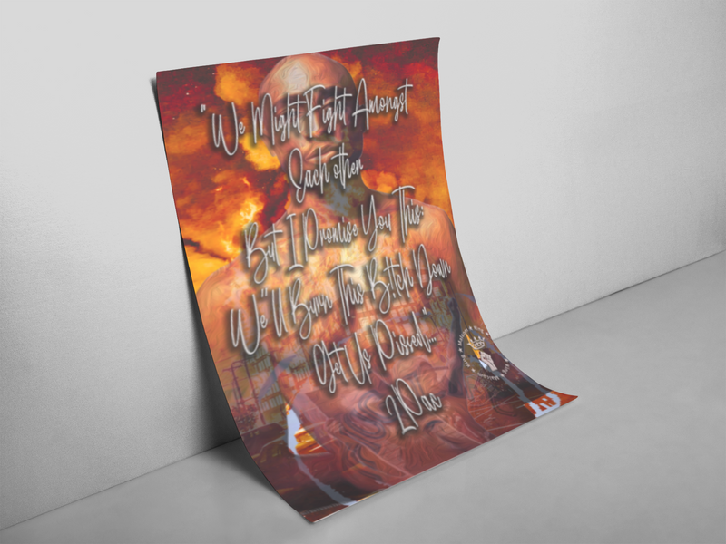 We'll Burn This Down -2Pac Posters