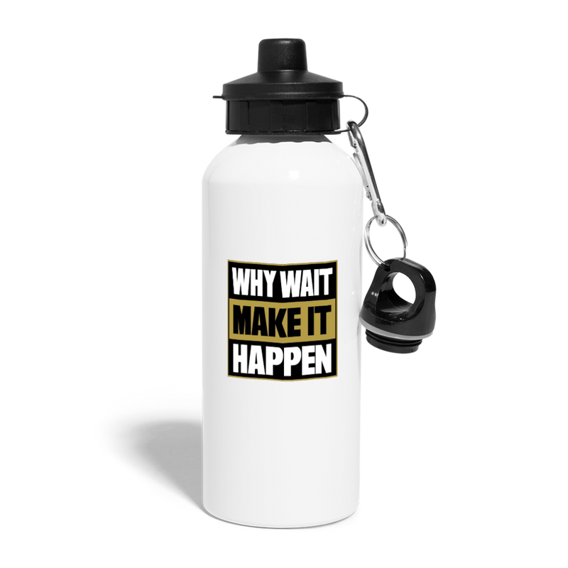 WHY WAIT MAKE IT HAPPEN MUG, Travel Mug, Aluminum Water Bottle