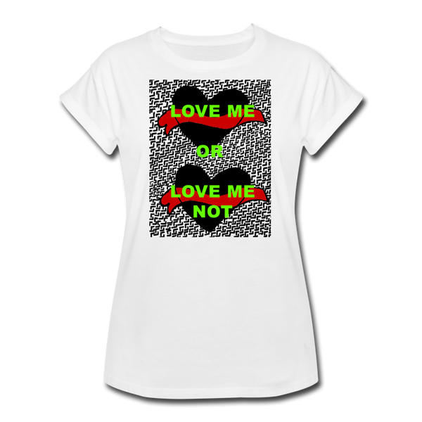 Love Me or Not Women's Relaxed Fit T-Shirt - white