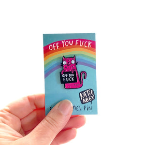 Off You F*ck -Soft Enamel Pin