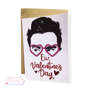 Ew, Valentine's Day Card