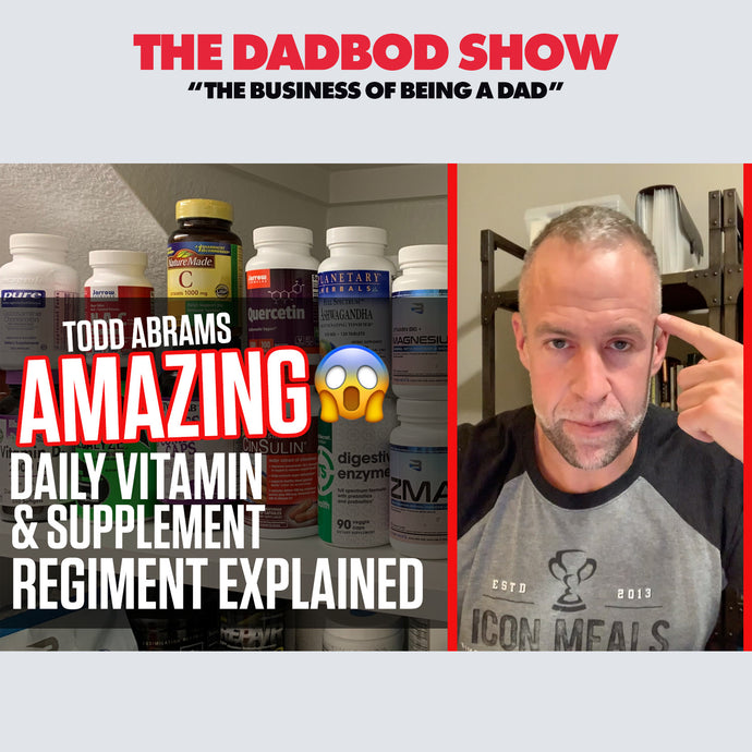 Todd Abrams | AMAZING Daily Vitamin & Supplement Regiment Explained