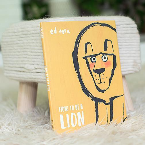 How To Be A Lion (Book Only)-Hullabaloo Book Co.