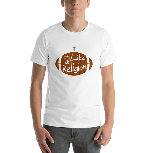 I'ts Like a Religion Football Short-Sleeve Unisex T-Shirt