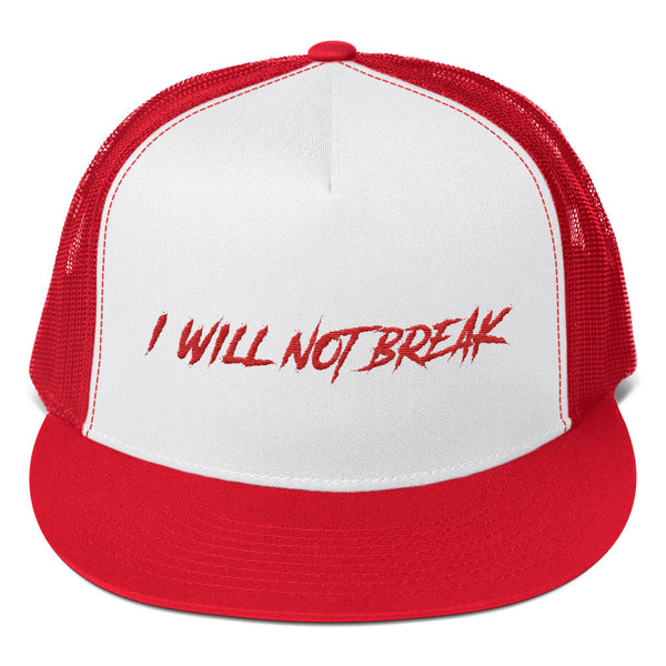I WILL NOT BREAK TRUCKER HAT (RED/WHITE)
