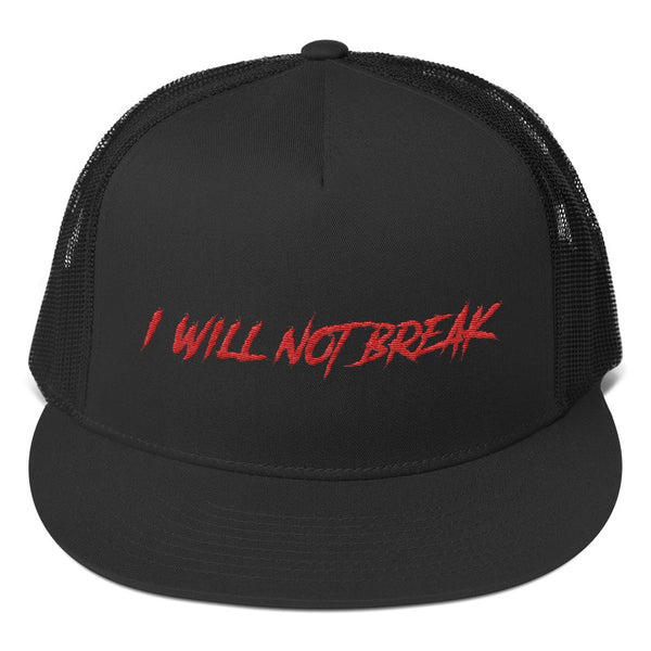 I WILL NOT BREAK TRUCKER HAT (BLACK/RED)