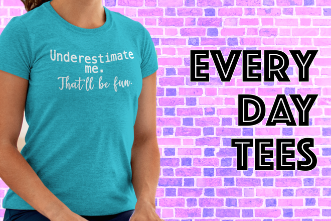 {Everyday Tees}
