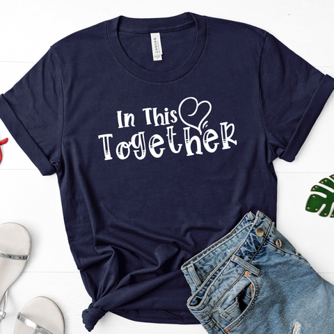 {In This Together} Soft Crew Neck Tee