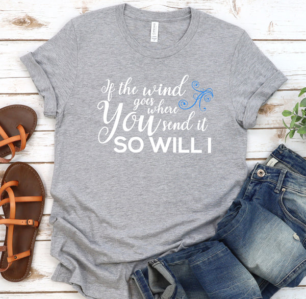 {So Will I} Soft Crew Neck Tee