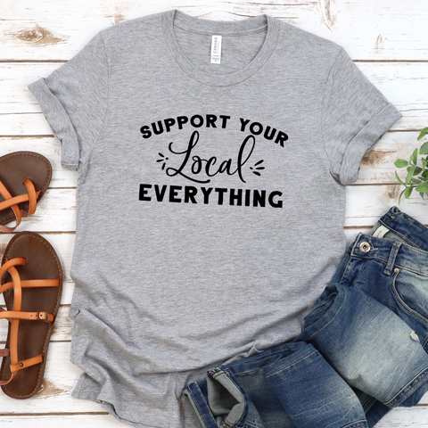 {Support Your Local Everything} Soft Crew Neck Tee