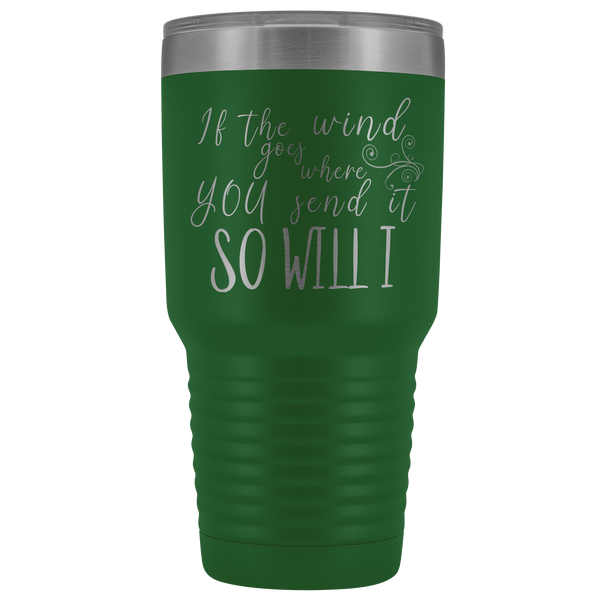 So Will I - 30oz Tumbler