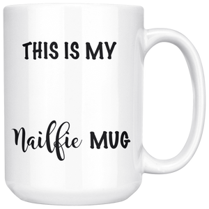 {This Is My Nailfie Mug} - Available in 4 Design Colors