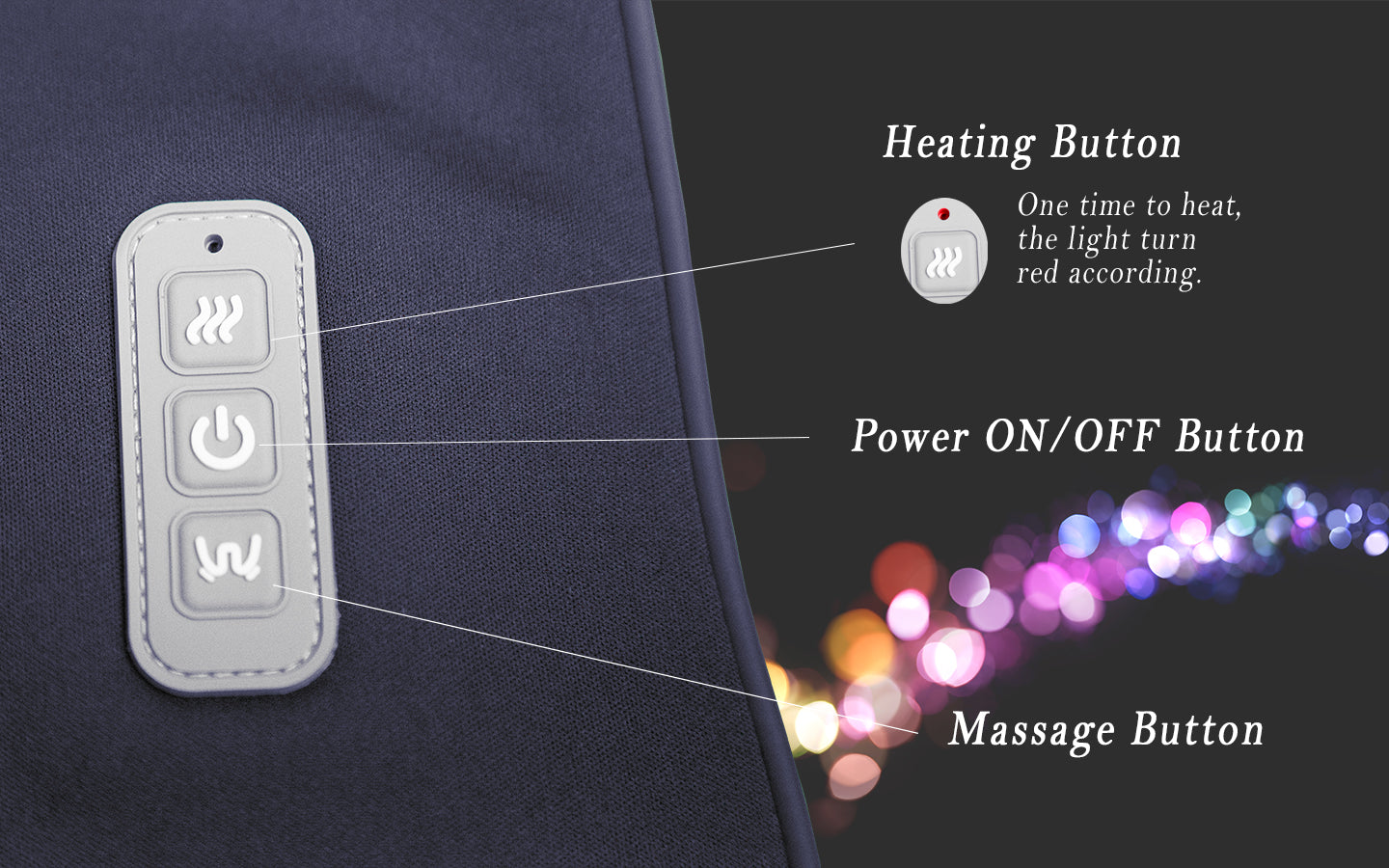 Heating button, power on/off button, massage button