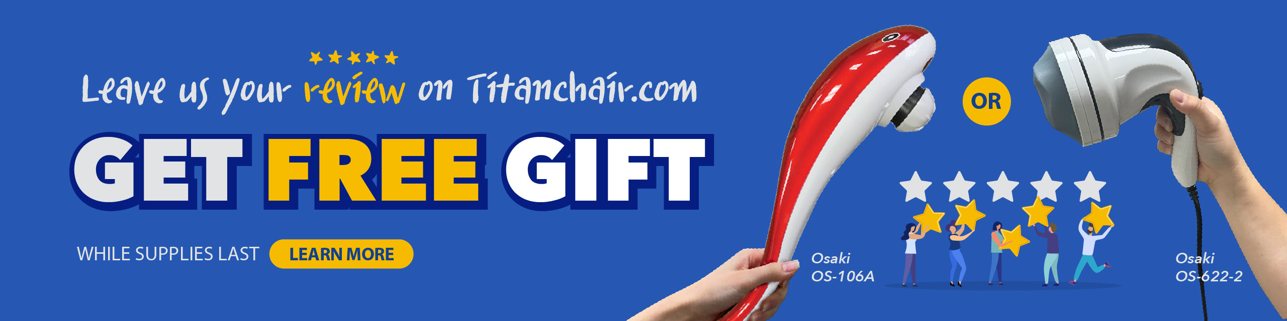 Leave us your review on Titanchair.com./ Get Free Gift Osaki Os-106A or Osaki Os-622-2 While Supplies Last. Learn More