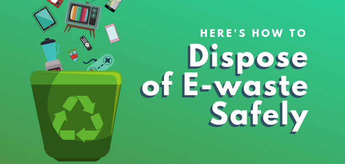 How to Safely, Easily, and Responsibly Dispose of E-waste