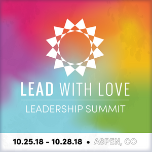 LEAD WITH LOVE…. ALWAYS