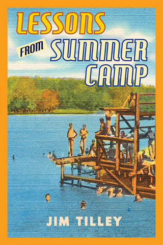 Lessons From Summer Camp by Jim Tilley