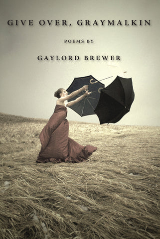 Give Over, Graymalkin by Gaylord Brewer