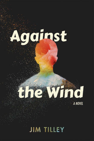 Against the Wind by Jim Tilley