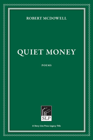 Quiet Money by Robert McDowell