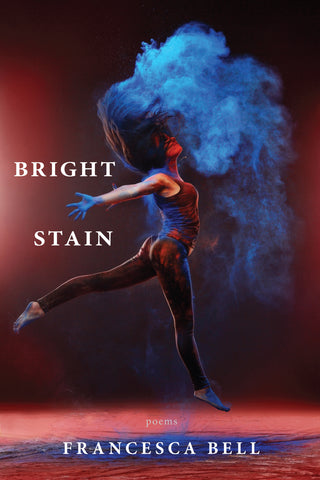 Bright Stain by Francesca Bell book cover