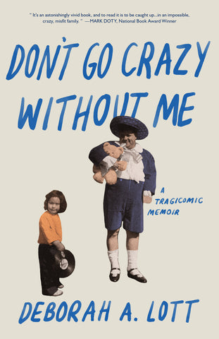 Don't Go Crazy Without Me by Deborah A. Lott