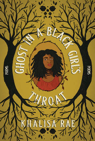 Ghost in a Black Girl's Throat by Khalisa Rae