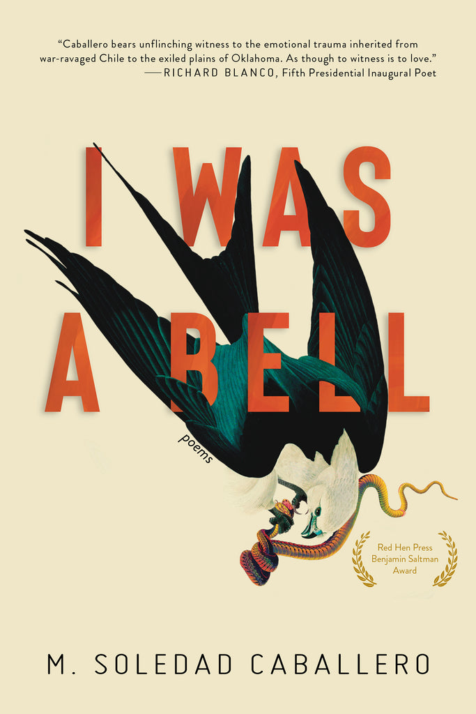 I Was a Bell by M. Soledad Caballero – Red Hen Press Presales and Broadsides
