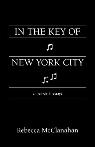 In the Key of New York City by Rebecca McClanahan