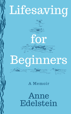Lifesaving For Beginners by Anne Edelstein