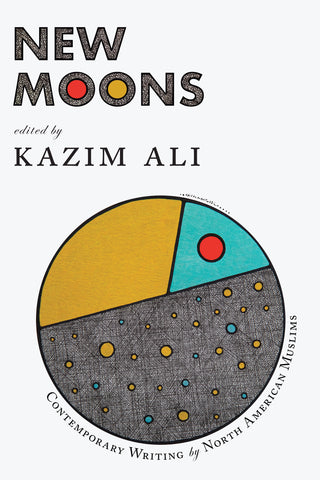 New Moon Anthology edited by Kazim Ali