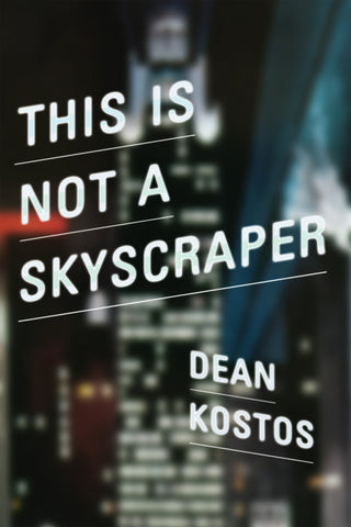 This Is Not a Skyscraper by Dean Kostos