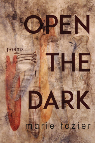 Open the Dark by Marie Tozier