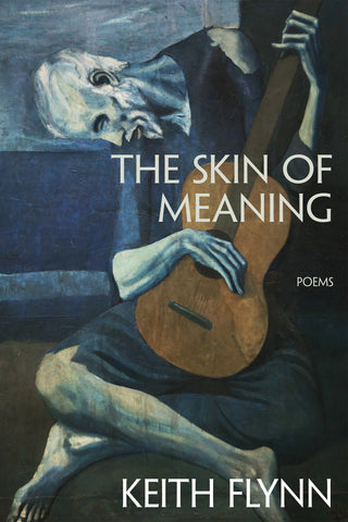 The Skin of Meaning by Keith Flynn