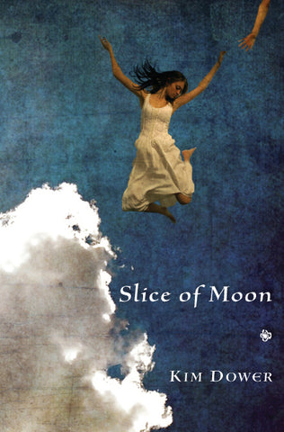 Slice of Moon by Kim Dower
