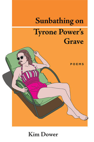 Sunbathing on Tyrone Power's Grave Kim Dower book cover