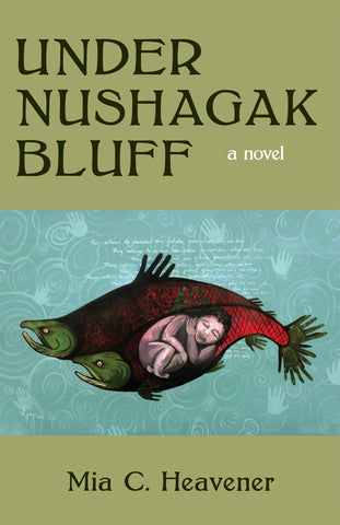 Under Nushagak Bluff by Mia Heavener