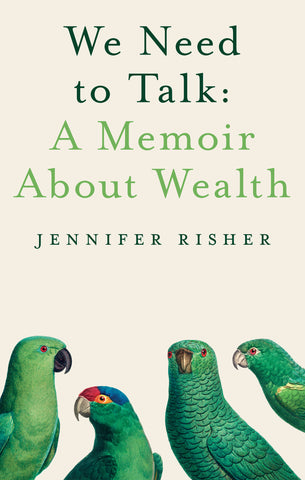 We Need To Talk: A Memoir About Wealth by Jennifer Risher SIGNED BOOKPLATE EDITION
