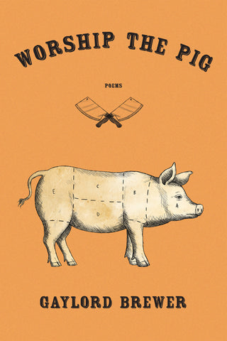 Worship the Pig by Gaylord Brewer