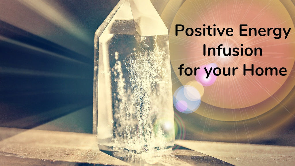 Positive Energy Infusion for your Home [45-minutes]: Space Clearing, Protection, Reiki Infusion