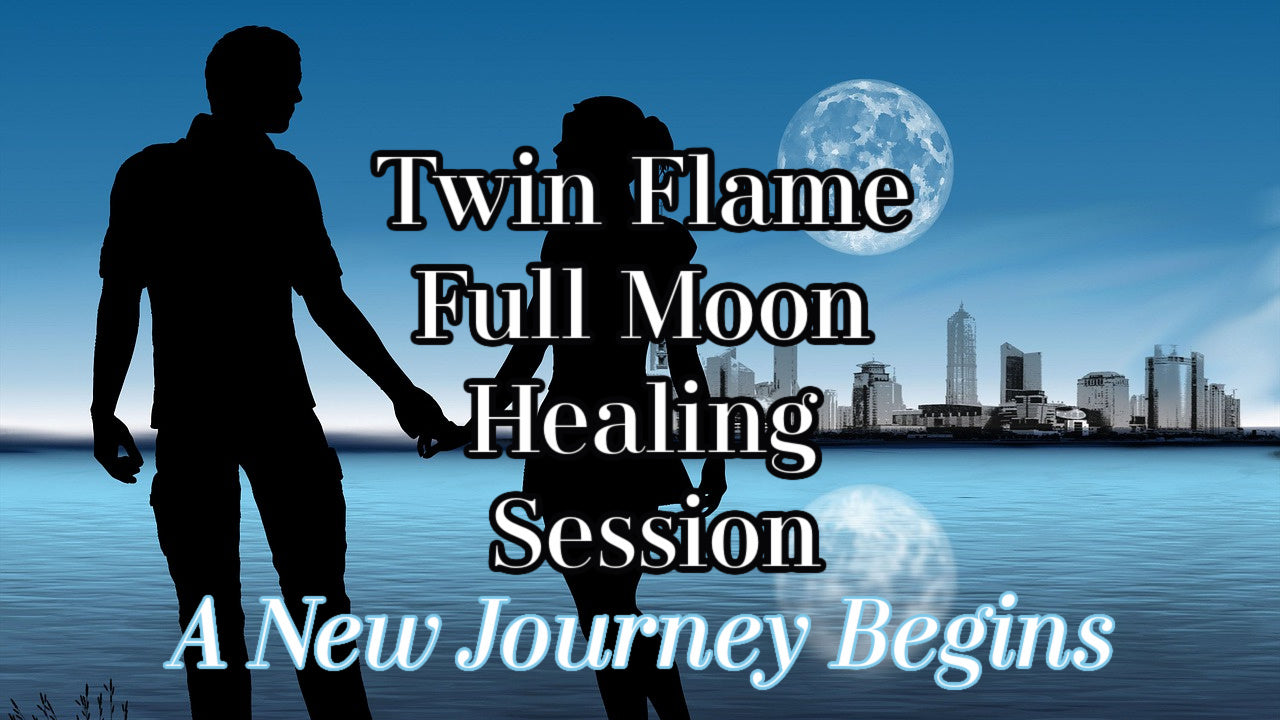 Twin Flame Guided Healing Activation [Full Moon Channeling for Union]