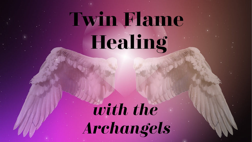 Twin Flame Healing with the Archangels [Channeled Energy MP3]