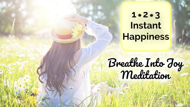 1~2~3 Instant Happiness! Breathe Into Joy Guided Meditation [20 minutes]